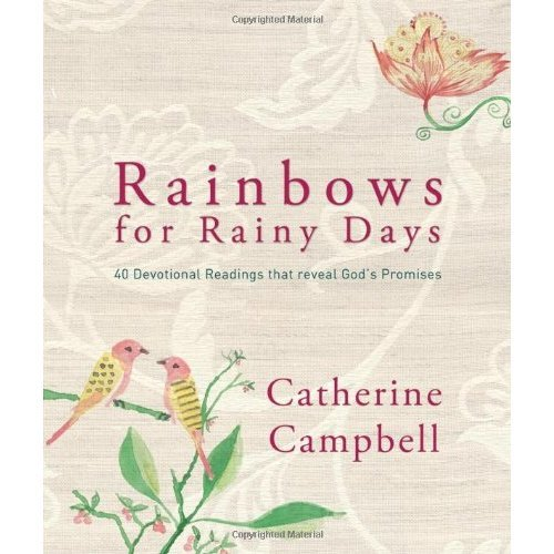 Rainbows for Rainy Days: 40 Devotional Readings That Reveal God's Promises