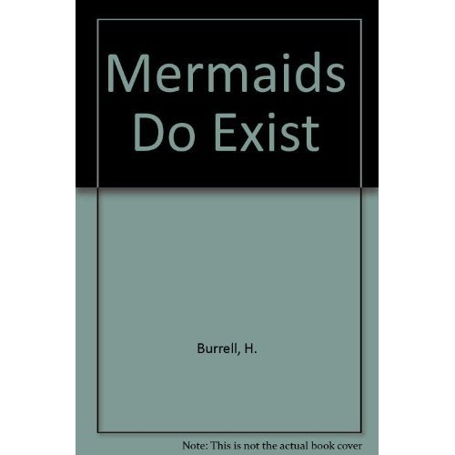 Mermaids Do Exist: The Autobiography Of Vice-Admiral Sir Henry Burrell
