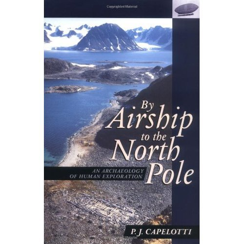Airship to the North Pole: An Archaeology of Human Exploration