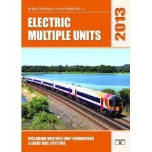 Electric Multiple Units 2013: Including Multiple Unit Formations and Light Rail Systems (British Railways Pocket Books)