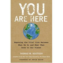 You are Here: The Surprising Link Between What We Do and What That Does to the Planet
