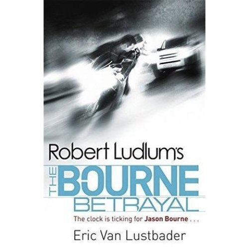 Robert Ludlum's Bourne Betrayal by Eric Van Lustbader