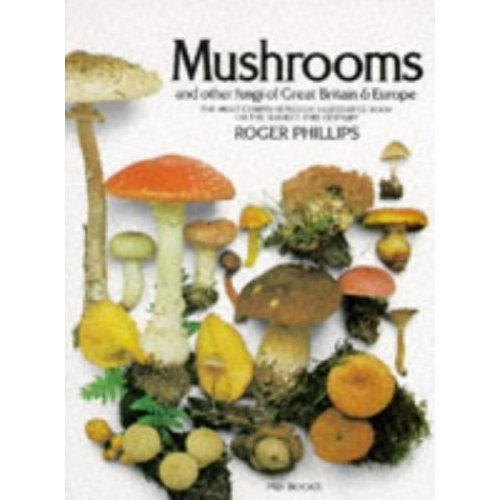 Mushrooms and Other Fungi of Great Britain and Europe (A Pan original)