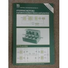 Stepping Motors: A Guide to Modern Theory and Practice (IEE control engineering series)