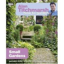 Alan Titchmarsh How to Garden: Small Gardens