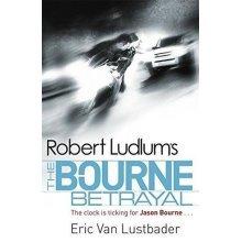 Robert Ludlum's Bourne Betrayal by Eric Van Lustbader