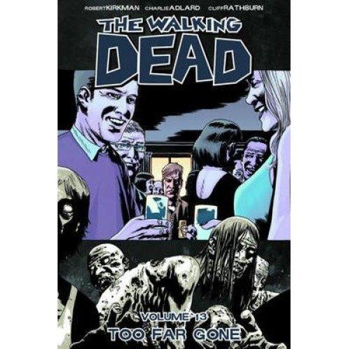 Walking Dead: Too Far Gone Volume 13