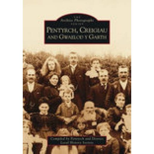 Pentyrch, Creiglau and Gwaelod-y-Garth (Archive Photographs)