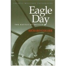 Eagle Day: the Battle of Britain: Battle of Britain, August 6-september 15, 1940 (cassell Military Paperbacks)