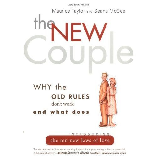 The New Couple: Why the Old Rules Don't Work and What Does