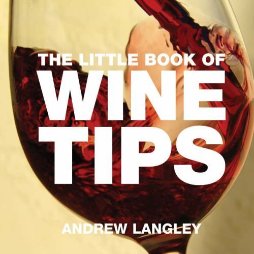 The Little Book of Wine Tips (Little Books of Tips)