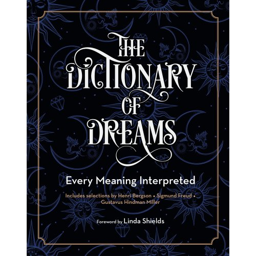 The Dictionary of Dreams: Every Meaning Interpreted