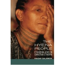 The Hyena People: Ethiopian Jews in Christian Ethiopia (Contraversions: Critical Studies in Jewish Literature, Culture, and Society)