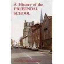 A History of the Prebendal School