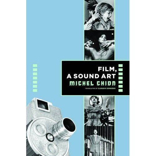 Film: a Sound Art (Film and Culture Series)