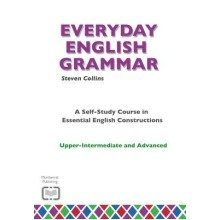Everyday English Grammar: Upper-intermediate and Advanced