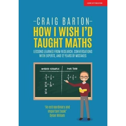 How I Wish I'd Taught Maths: Lessons learned