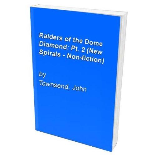 Raiders of the Dome Diamond: Pt. 2 (New Spirals - Non-fiction)