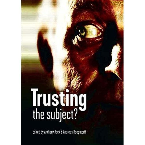Trusting the Subject?: Volume One: Volume 1