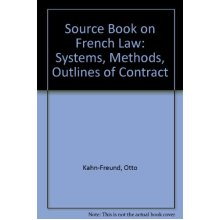 Source Book on French Law: Systems, Methods, Outlines of Contract