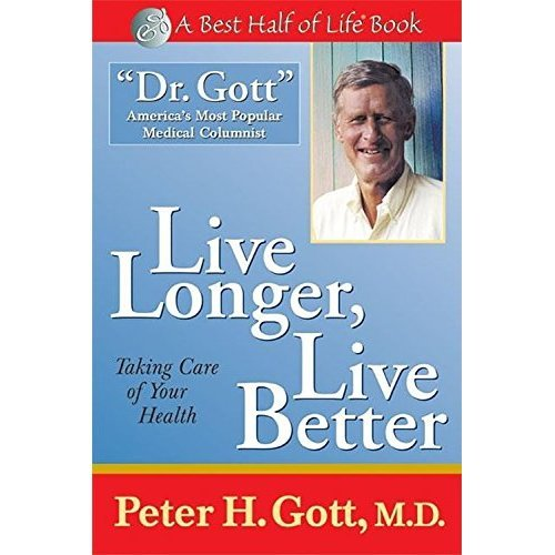 Live Longer, Live Better: Taking Care of Your Health After 50 (Best Half of Life Series)