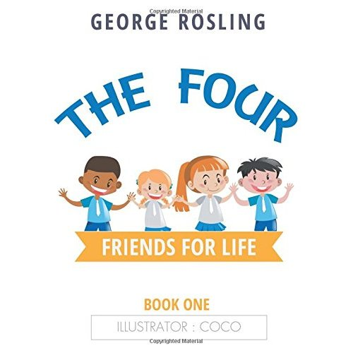 The Four: Friends for Life Book One