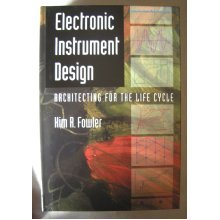Electronic Instrument Design: Architecting for the Life Cycle [Hardcover]