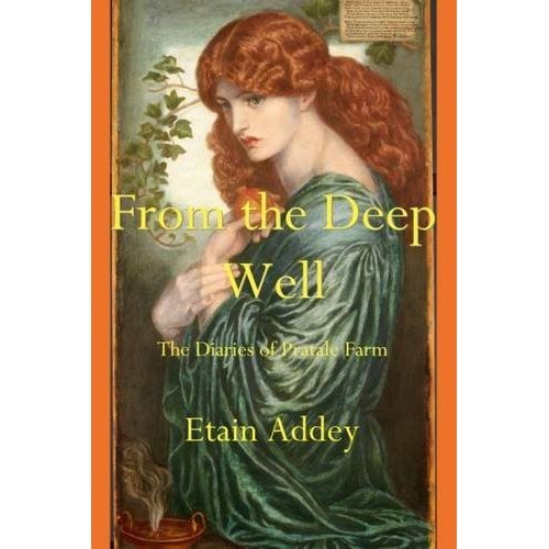From the Deep Well: The Diaries of Pratale Farm
