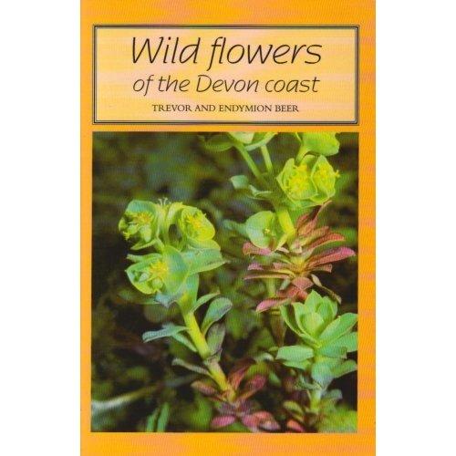 Wild Flowers of the Devon Coast (Tor Mark paperbacks)