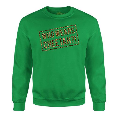 Candymix - Who Wears Cheetah?! - Unisex Adult Sweatshirt, Size Medium, Colour Irish Green