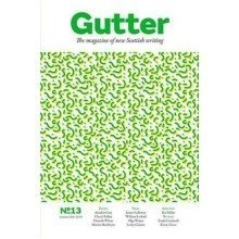 Gutter 13 (new Scottish Writing) (gutter Magazine)