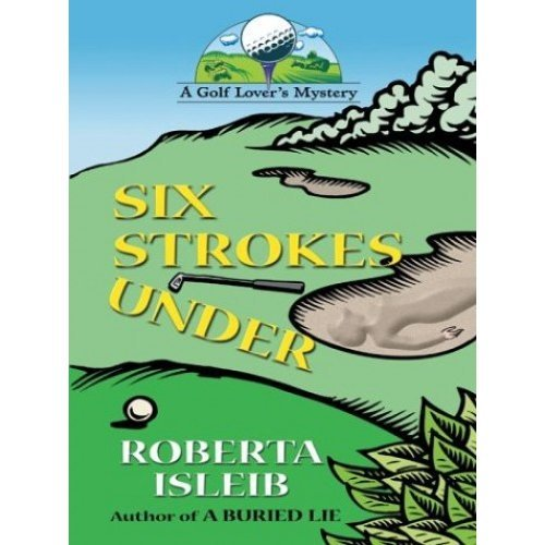 Six Strokes Under (Golf Lover's Mystery)