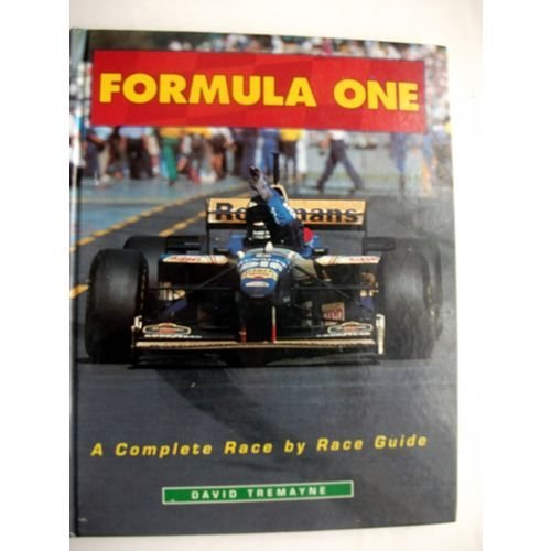 Formula One A Complete Race By Race Guide