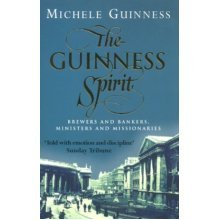 The Guinness Spirit: Brewers, Bankers, Ministers and Missionaries
