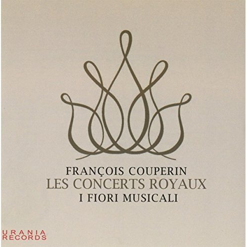 COUPERIN LES CONCERTS ROYAUX - I FIORI MUSICALI ENSEMBLE [CD]