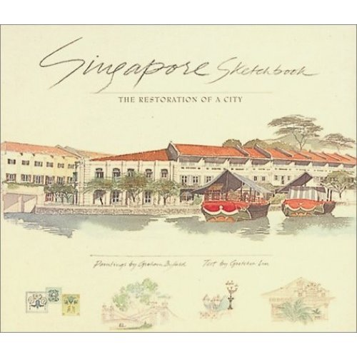 Singapore Sketchbook: The Restoration of a City
