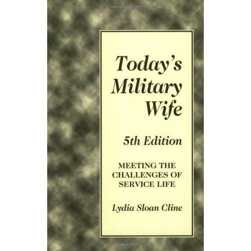 Today's Military Wife: Meeting the Challenges of Service Life (Today's Military Wife)