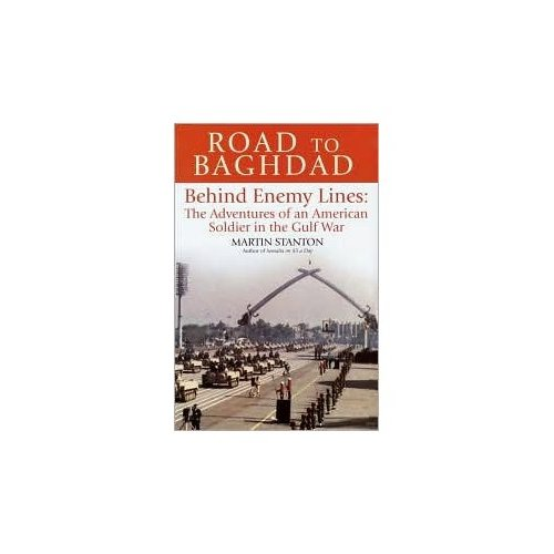 Road to Baghdad: Behind Enemy Lines - The Adventures of an American Soldier in the Gulf (Us Symbols)