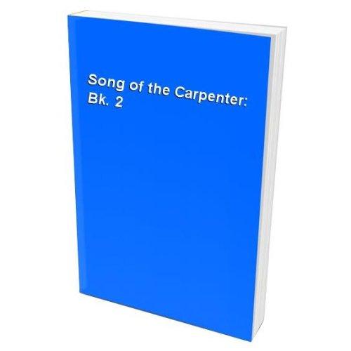 Song of the Carpenter: Bk. 2