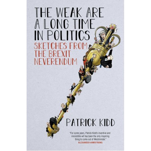 The Weak are a Long Time in Politics: Sketches from the Brexit Neverendum