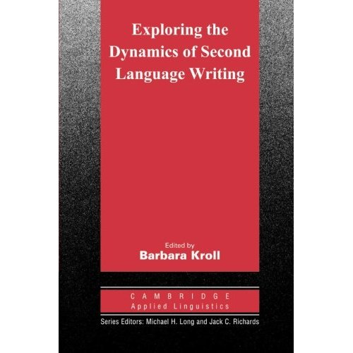 Exploring the Dynamics of Second Language Writing (Cambridge Applied Linguistics)