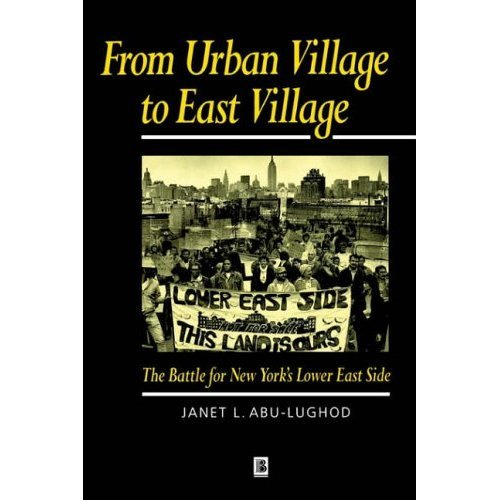 From Urban Village to East Village: Battle for New York's Lower East Side (Modern Educational Thought)