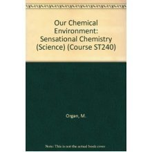 Our Chemical Environment: Sensational Chemistry (Course ST240)