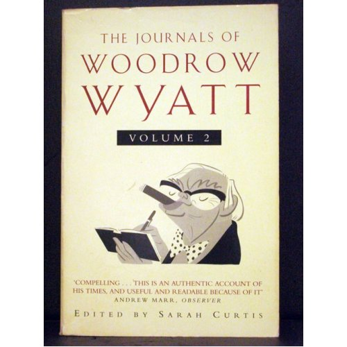The Journals Of Woodrow Wyatt Volume 2