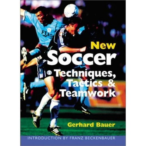 New Soccer Techniques, Tactics and Teamwork