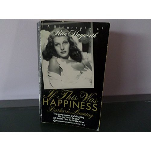 If This Was Happiness:Hayworth: Biography of Rita Hayworth