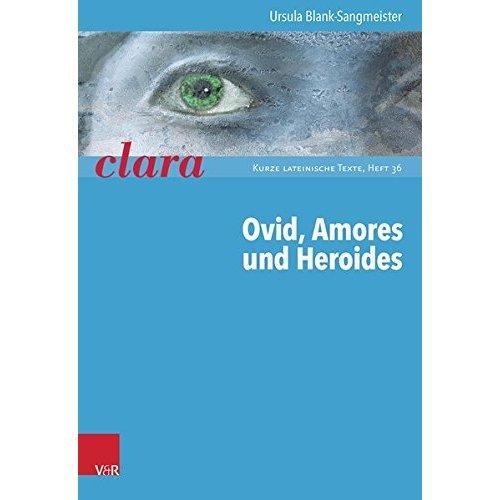 Ovid, Amores Und Heroides (Clara Kurze Lateinische Texte)