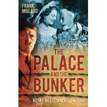 The Palace and the Bunker: Royal Resistance to Hitler