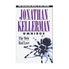 Jonathan Kellerman Omnibus: the Web/bad Love