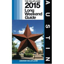 AUSTIN - The Delaplaine 2015 Long Weekend Guide (Long Weekend Guides)